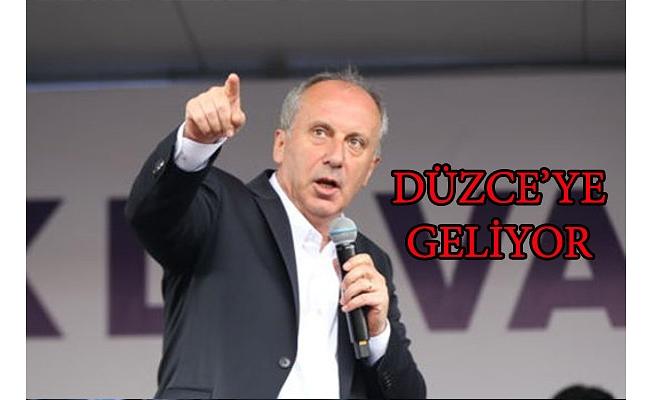 İNCE, DÜZCE'YE GELİYOR