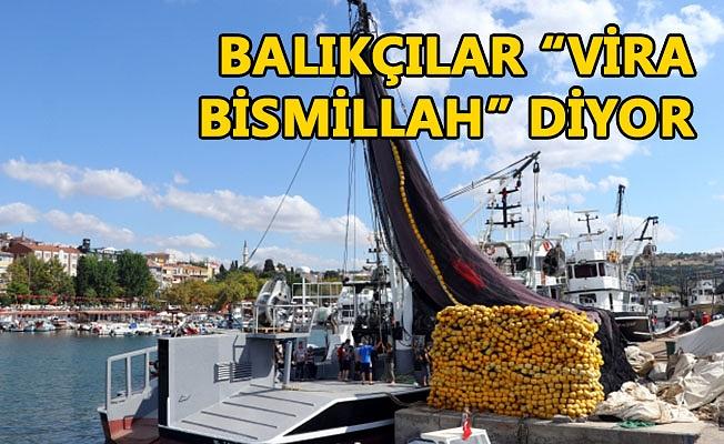 """BALIKÇILAR """"VİRA BİSMİLLAH"""" DİYOR"""
