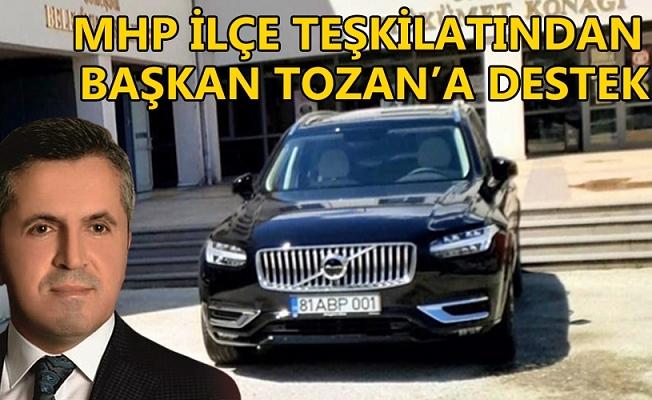 MHP İLÇE TEŞKİLATINDAN BAŞKAN TOZAN'A DESTEK