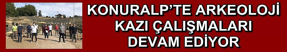 KONURALP'TE ARKEOLOJİ KAZI ÇALIŞMALARI DEVAM EDİYOR