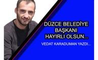 """BELEDİYE BAŞKANI """"HAYIRLI OLSUN"""""""